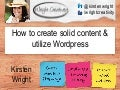 How to create solid content & utilize Wordpress