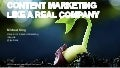 Content Marketing Like a Real Company