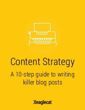 Content strategy: A 10-Step Guide to Writing Killer Blog Posts