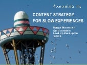 Content Strategy for Slow Experiences
