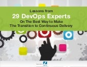 Continuous Delivery: Lessons From 29 DevOps Experts On The Best Way to Transition To Continuous Delivery