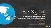 AWS Summit Sydney 2014 | Continuous Integration and Deployment Best Practices on AWS
