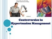 Contraversies in hypertension manag...