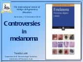 Controversies in melanoma -Professo...