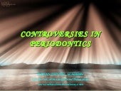 Controversies in periodontics 1   /...