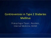 Controversies in type 2 diabetes me...