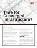 Time for Converged Infrastructure? Executives Discuss the Operational and Strategic Opportunities