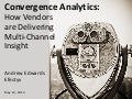 How Vendors are Delivering Convergence Analytics by Andrew Edwards