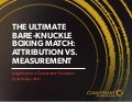 The Ultimate Bare-Knuckle Boxing Match: Attribution vs. Measurement