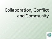Collaboration, Conflict and Communi...