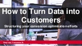 Turning Data into Customers - Conversion Hotel - Peep Laja