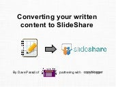 Converting your written content to a SlideShare deck
