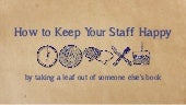 How to Keep Your Staff Happy