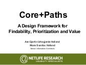 Core+Paths: A Design Framework for Findability, Prioritization and Value