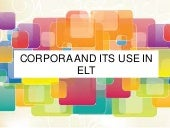 Corpora and its use in elt