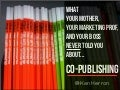 What Your Mother, Your Marketing Prof, and Your Boss NEVER Told You About...Co-Publishing