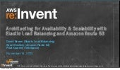 Availability & Scalability with Elastic Load Balancing & Route 53 (CPN204) | AWS re:Invent 2013