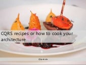CQRS recipes or how to cook your architecture