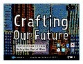 Crafting Our Future (Fabricando Nuestro Futuro)