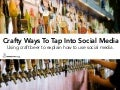 Crafty Ways To Tap Into Social Media. A Guide To Using Social Media Using Craft Beer To Tell The Story