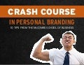 Crash Course in Personal Branding, from the McCombs School of Business