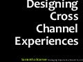 Designing Cross Channel Experiences - MX 2011
