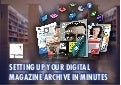 How to create a digital magazine archive using 3d Issue Digital Publishing Software