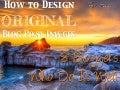 How to Create Original Blog Post Images to Stand Out and Drive Traffic