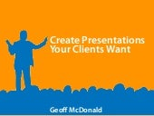 Create Presentations Clients Want