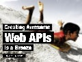 Creating Awesome Web APIs is a Breeze