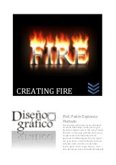 Creating Fire - Creando Fuego
