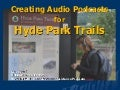 Creating podcasts for Hyde Park Trails