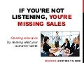 If You're Not Listening, You're Missing Sales