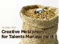 Creative metaphors for talents management