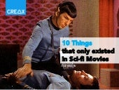 10 Things That Only Existed in Sci-Fi Movies -- But Do Now
