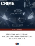 Using Predictive Analytics for Anticipatory Investigation and Intervention