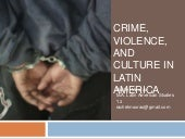 Crime, violence, and culture in lat...