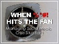 When %*#! Hits The Fan - Managing Social Media Crisis Situations