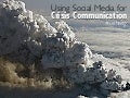 Social Media as a Crisis Communication Tool during the Icelandic Volcano Eruption
