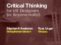 Critical Thinking forUX Designers (Workshop)