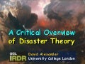A Critical Overview of Disaster Theory