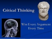 Critical Thinking: Win Every Argume...