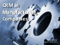 CRM Manufacturing - Birmingham 25th Jan 2012