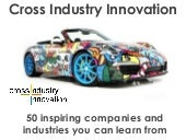 Cross industry innovation toolkit: 50 inspiring companies and industries you can learn from