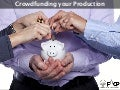 Crowdfunding - A new way of financing your production