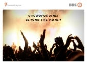 Crowdfunding: Beyond the Money