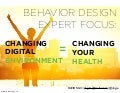 Changing Digital Environment to Change Your Health Behaviors