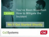 You've Been Breached: How To Mitigate The Incident