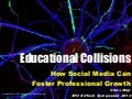 Educational Collisions: How Social Media Can Foster Professional Growth