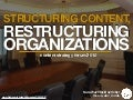 Structuring Content, Restructuring Organizations - CS Forum 2012